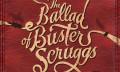 《巴斯特·斯克鲁格斯的歌谣》:西部故事集